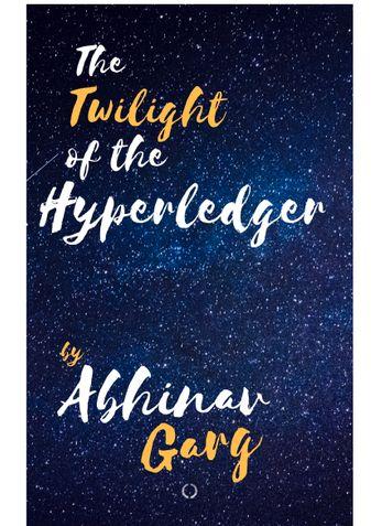 The Twilight of the Hyperledger