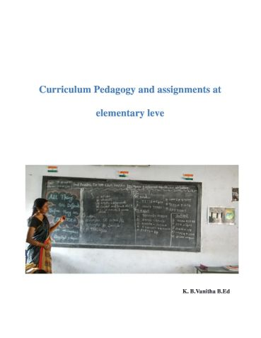 Curriculum Pedagogy and assignments at elementary level