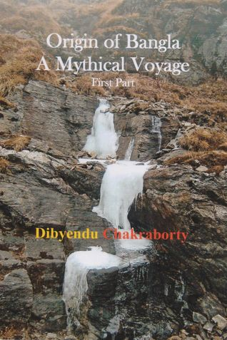 Origin of Bangla (First Part) A Mythical Voyage