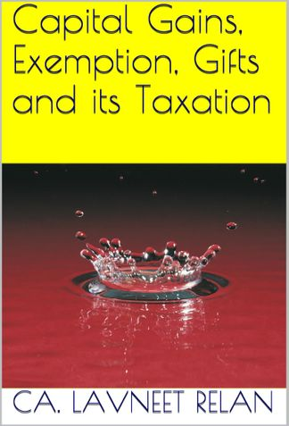 Capital Gains, Exemption, Gifts and its Taxation