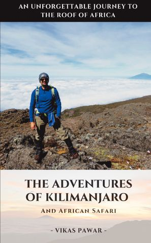 The Adventures of Kilimanjaro and African Safari