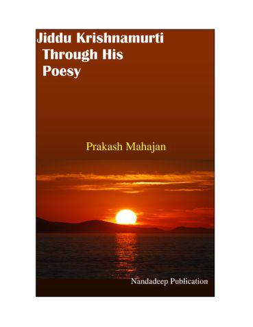 Jiddu Krishnamurti Through His Poesy
