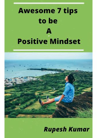 Awesome 7 tips to be A Positive Mindset