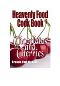 Heavenly Food Cook Book: Chocolates and Cherries