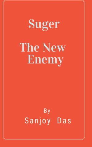 Suger The New Enemy