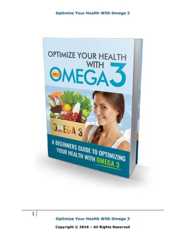 Omega 3 : Optimize Your Health