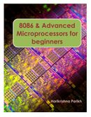 8086 and Advanced  Microprocessors for Beginners