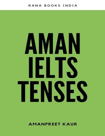 Aman IELTS Tenses