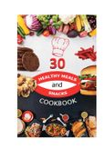 30 HEALTHY MEALS AND SNACKS  COOKBOOK