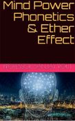 Mind Power  Phonetics & Ether Effect