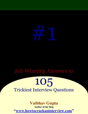 Job Winning Answers to 105 Trickiest Interview Questions