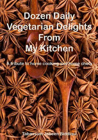 Dozen Daily Vegetarian Delights From My Kitchen