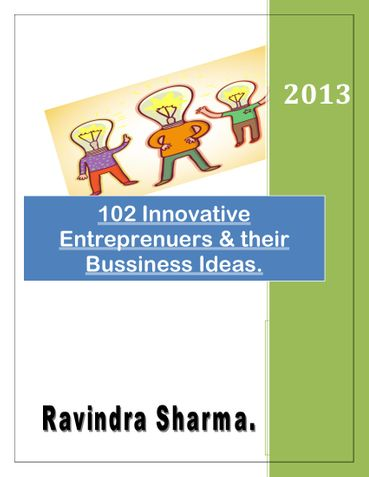 102 entreprenuers and their innovative ideas