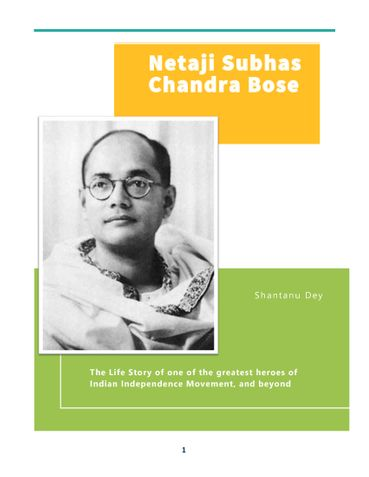 Netaji Subhas Chandra Bose - A glance through the great man's epic journey