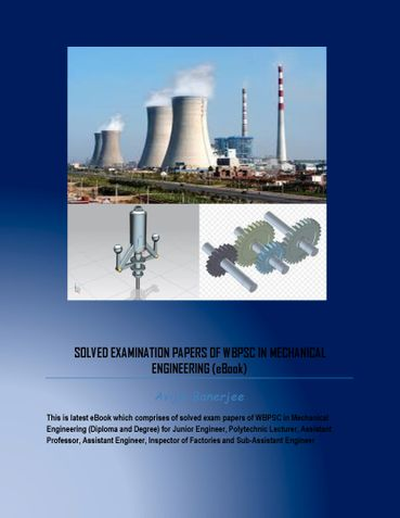 SOLVED EXAMINATION PAPERS OF WBPSC IN MECHANICAL ENGINEERING (eBook)