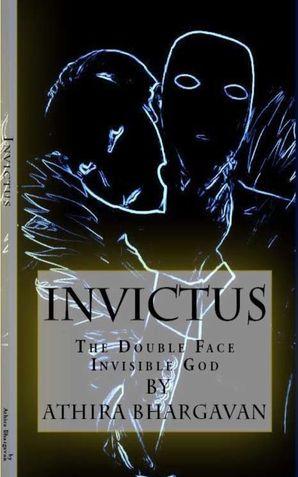 Invictus: The Double Face Invisible God