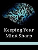 Consciousness : Keeping Your Mind Sharp