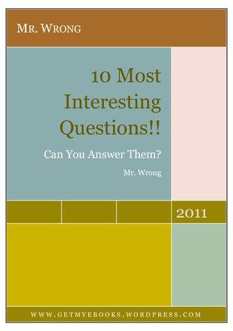 10 Most Interesting Questions