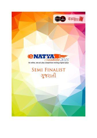 eNatya Sanhita 2015 - Semi finalist plays - Gujarati
