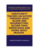 Christianity Teaches Salvation Through Jesus' Blood and Resurrection, Rather than Repentance and Doing Jesus' Mission