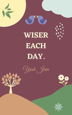 WISER EACH DAY