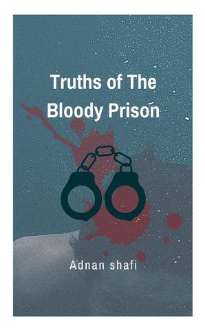 Truths of The Bloody Prison