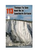 113 Things To See And Do In Southern Britain
