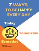 7 ways to be happy every day
