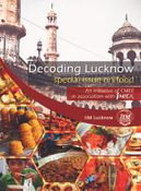 DECODING LUCKNOW - special issue on food