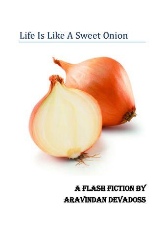 Life Is Like A Sweet Onion