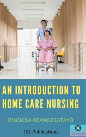 An Introduction To Home Care Nursing