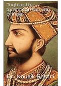 Tughlaq: the tyrannical mad king of India
