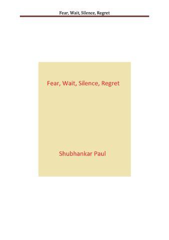 Fear, Wait, Silence, Regret