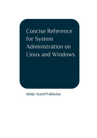 Concise Reference for System Administration on Linux and Windows