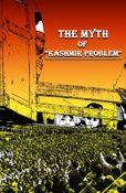 """The MYTH of """"Kashmir Problem"""""""