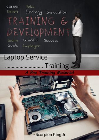 Laptop Service Training : A Pre Training Material