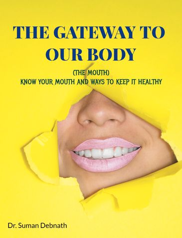 THE GATEWAY TO OUR BODY