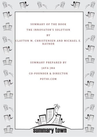 Summary of the Book The Innovator's Solution By Clayton M. Christensen and Michael E. Raynor