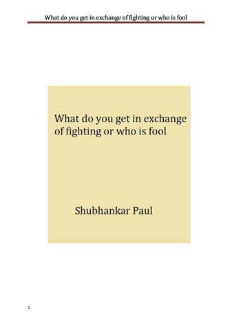 What do you get in exchange of fighting or who is fool