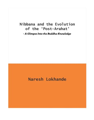 Nibbana and the Evolution of the 'Post-Arahat'