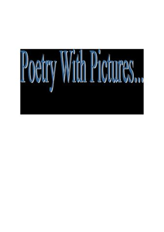 Poetry With Pictures...
