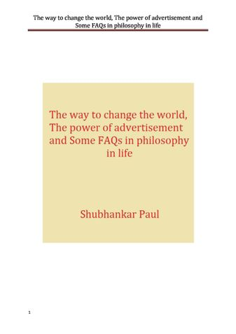 The way to change the world, The power of advertisement and Some FAQs in philosophy in life