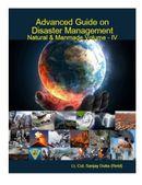 Advanced Guide On Disaster Management Natural & Manmade Volume - IV