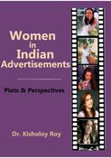 Women in Indian Advertisements - Plots & Perspectives