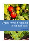 Organic Urban Farming, The Indian Way