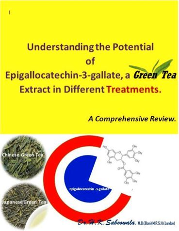 Understanding the Potential of Epigallocatechin -3-gallate, a Green Tea Extract in Different Treatments. A comprehensive Review.