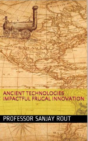 Ancient Technologies Impactful Frugal Innovation