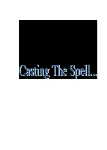 Casting The Spell...