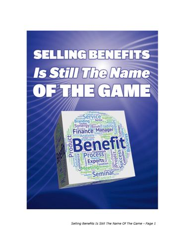 Selling Benefits Is Still The Name Of The Game