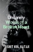 Uncanny Words of a Broken Heart